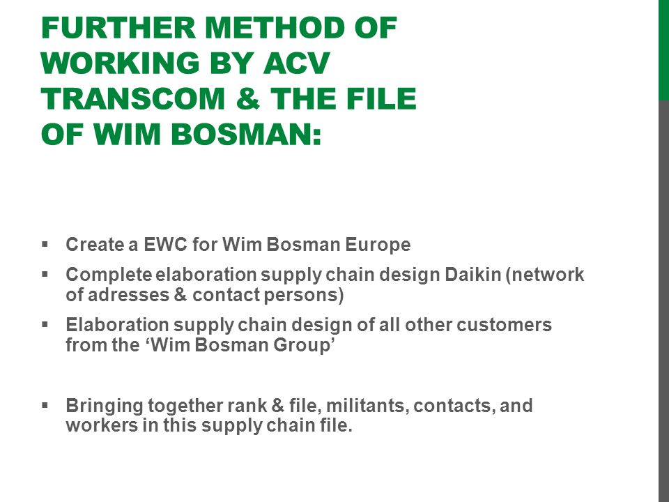 Further method of working by ACV Transcom & the file of Wim Bosman: