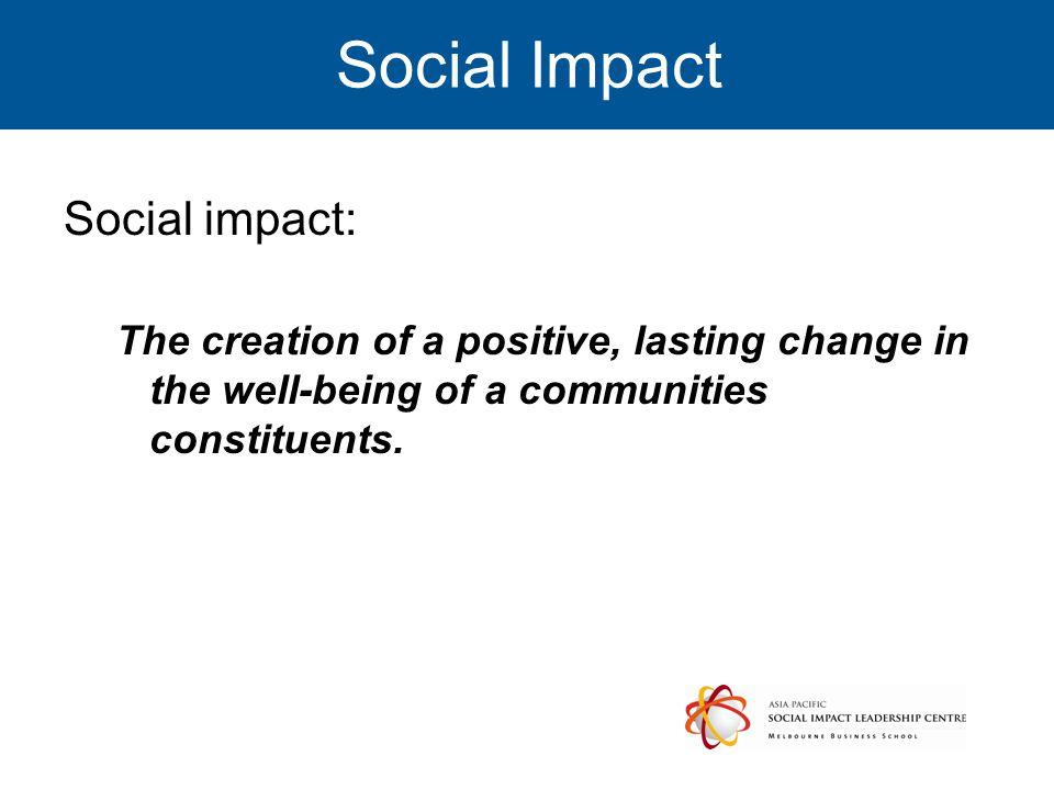 Social Impact Social impact:
