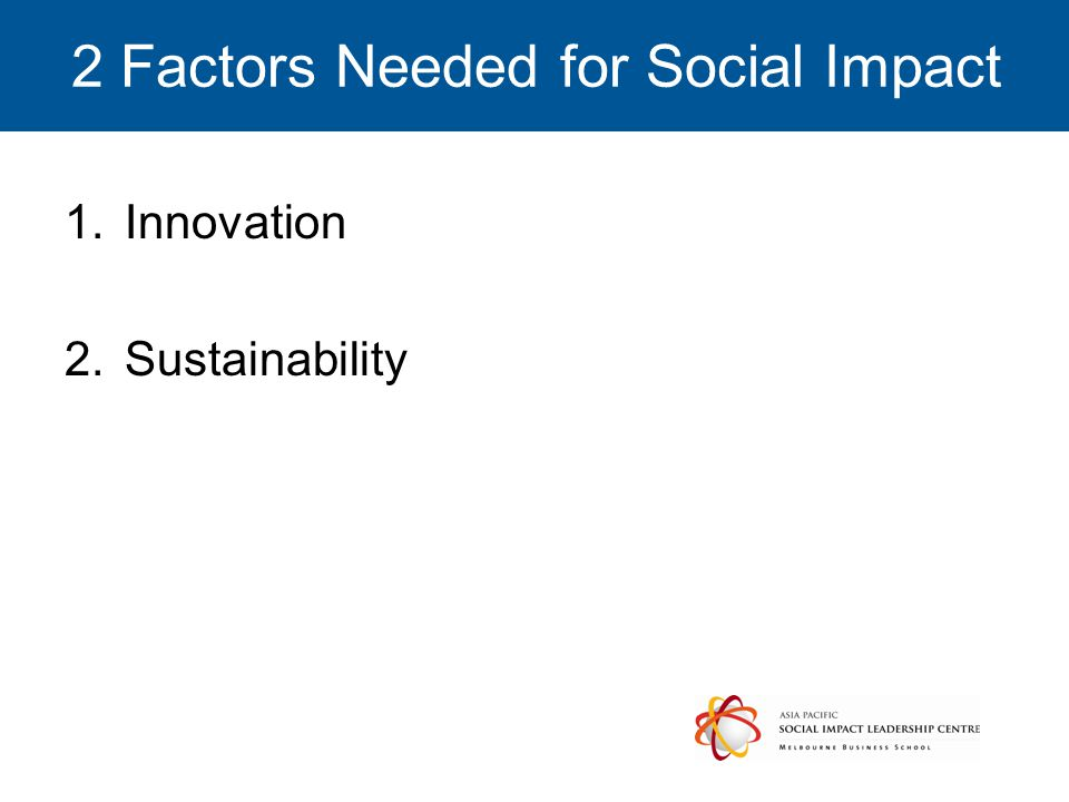 2 Factors Needed for Social Impact