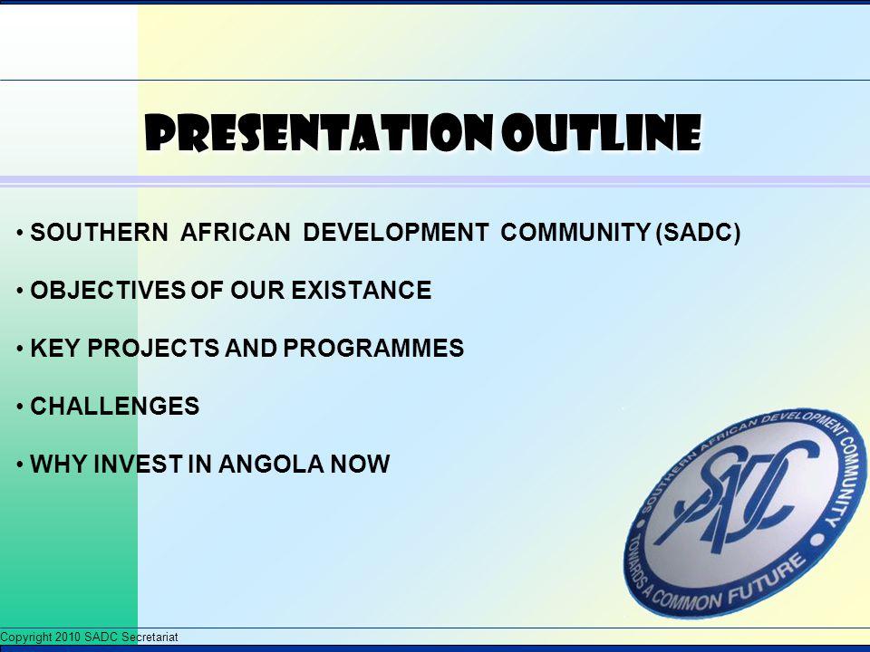 Presentation Outline SOUTHERN AFRICAN DEVELOPMENT COMMUNITY (SADC)