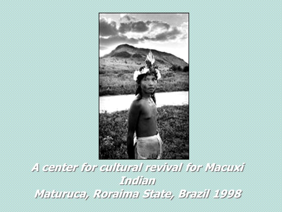 A center for cultural revival for Macuxi Indian