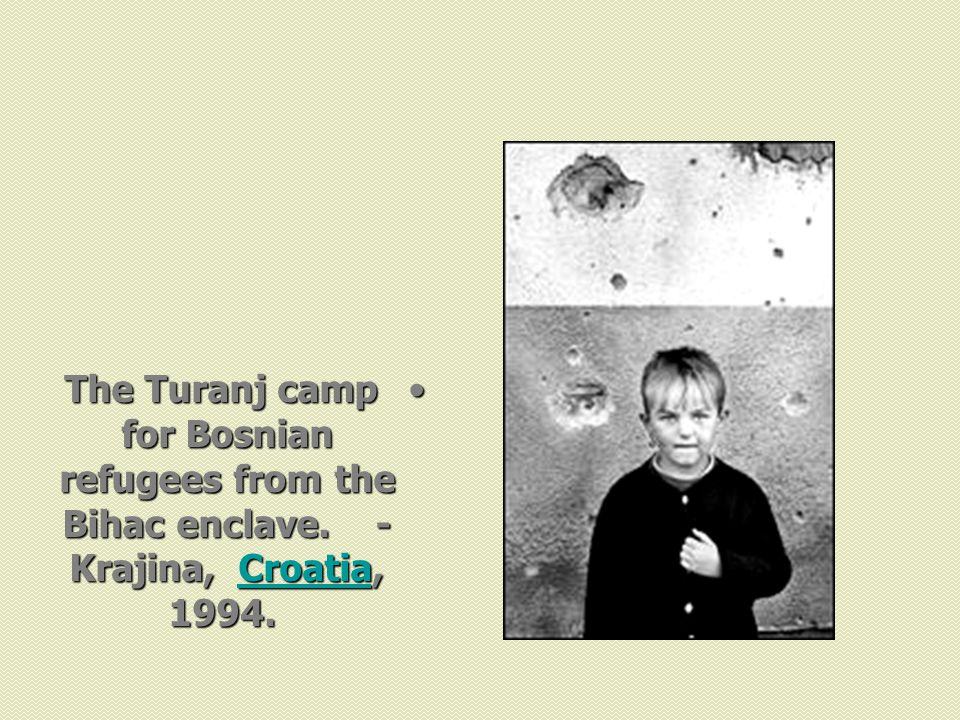 The Turanj camp for Bosnian refugees from the Bihac enclave