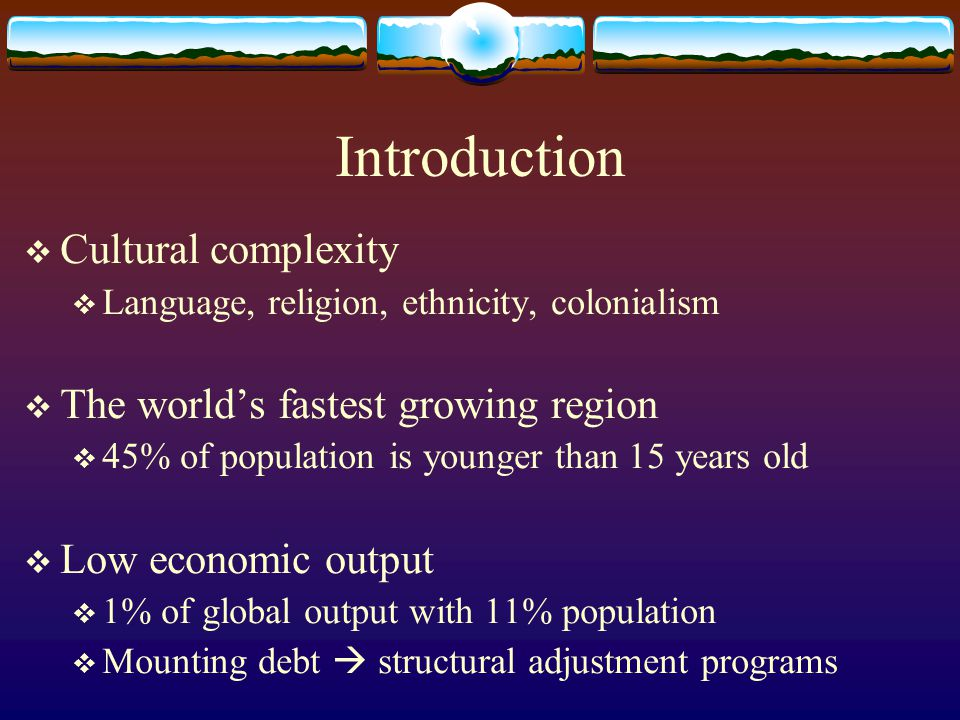 Introduction Cultural complexity The world's fastest growing region