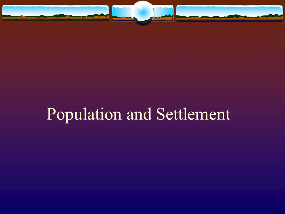 Population and Settlement