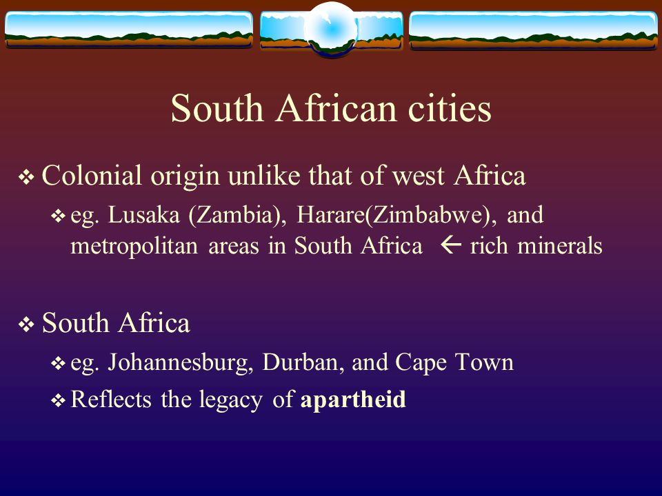 South African cities Colonial origin unlike that of west Africa