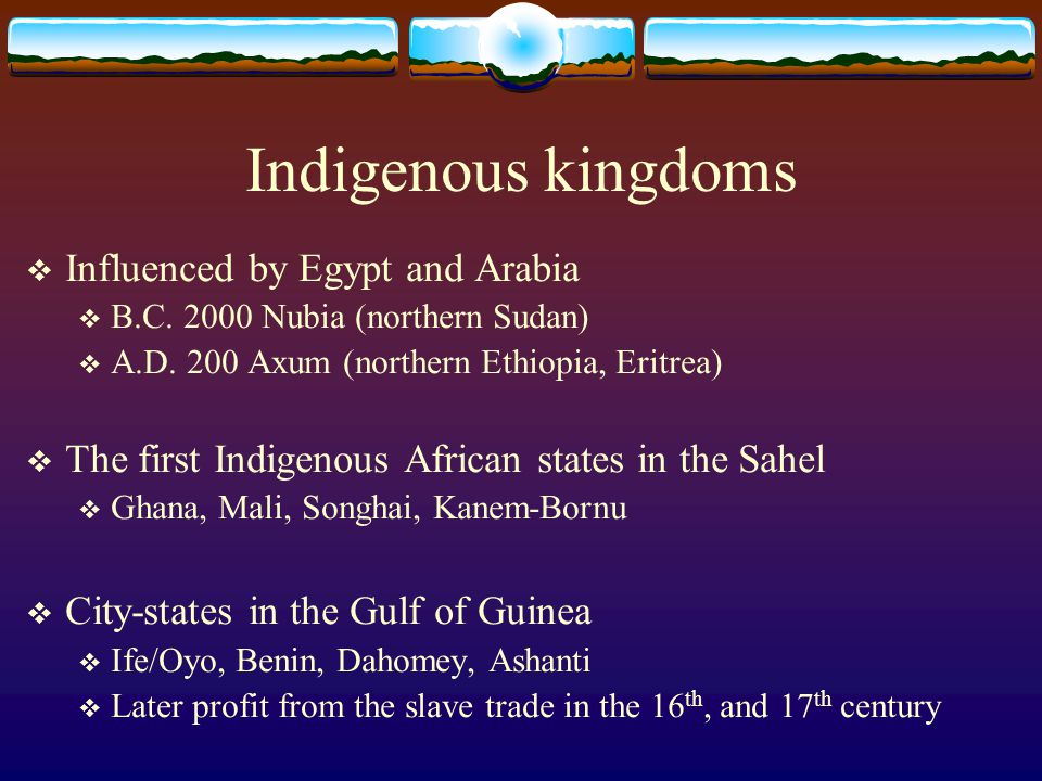 Indigenous kingdoms Influenced by Egypt and Arabia