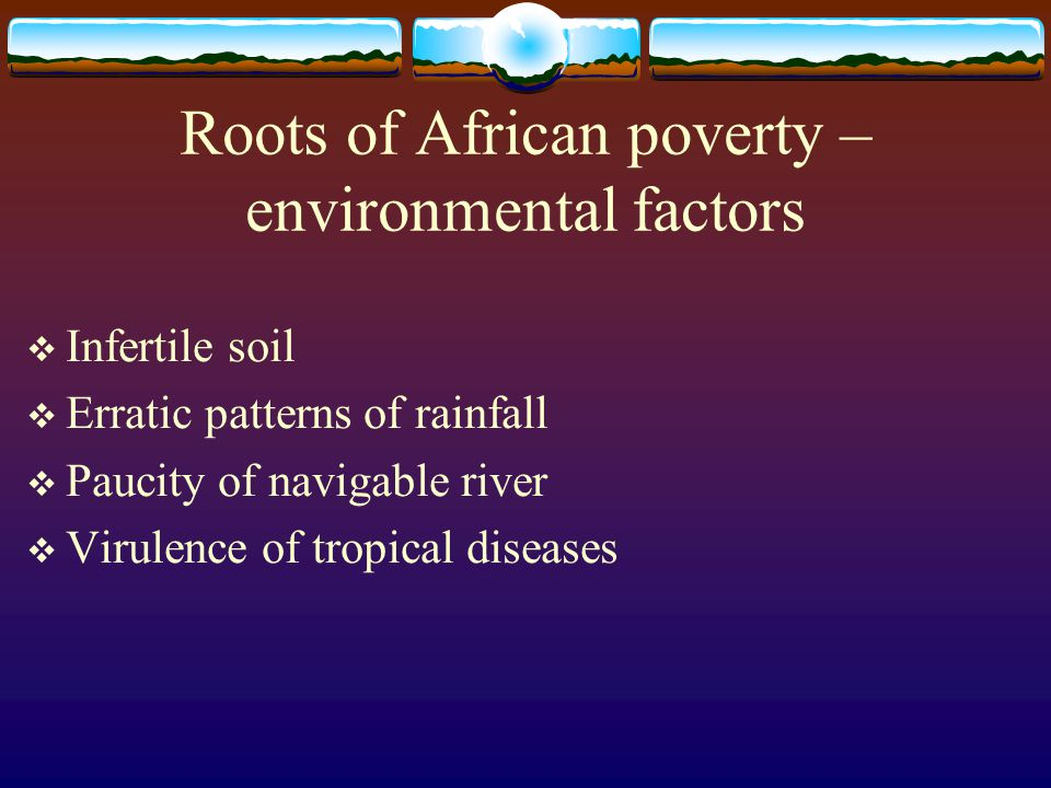 Roots of African poverty – environmental factors