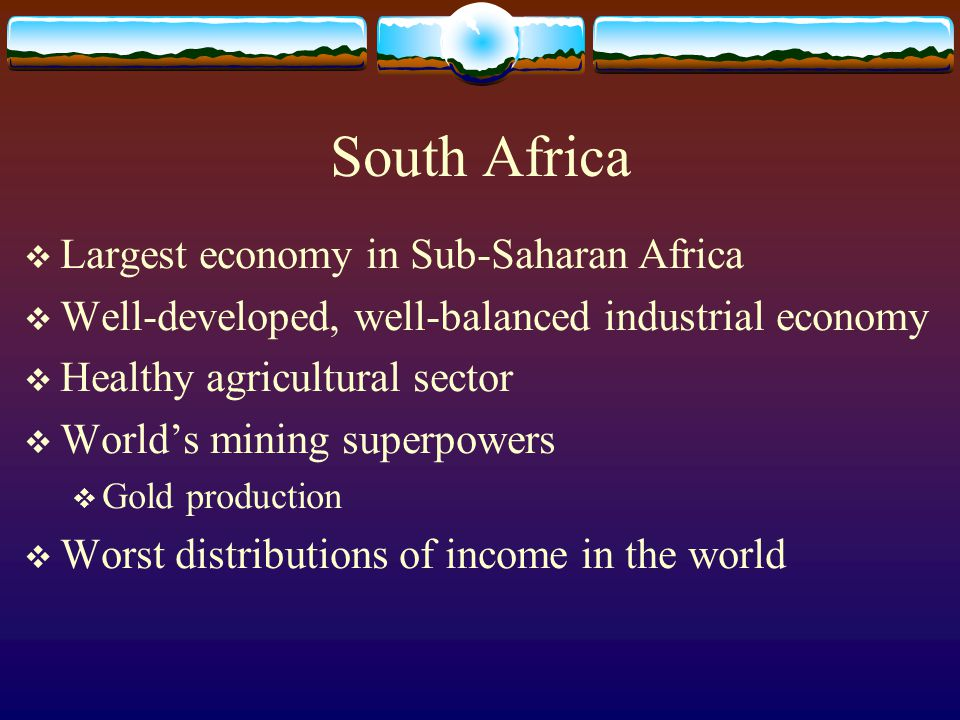 South Africa Largest economy in Sub-Saharan Africa