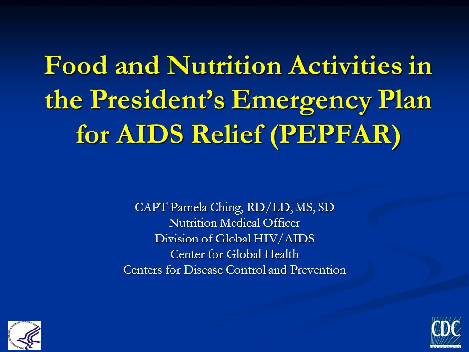 Food and Nutrition Activities in the President's Emergency Plan for AIDS Relief (PEPFAR)