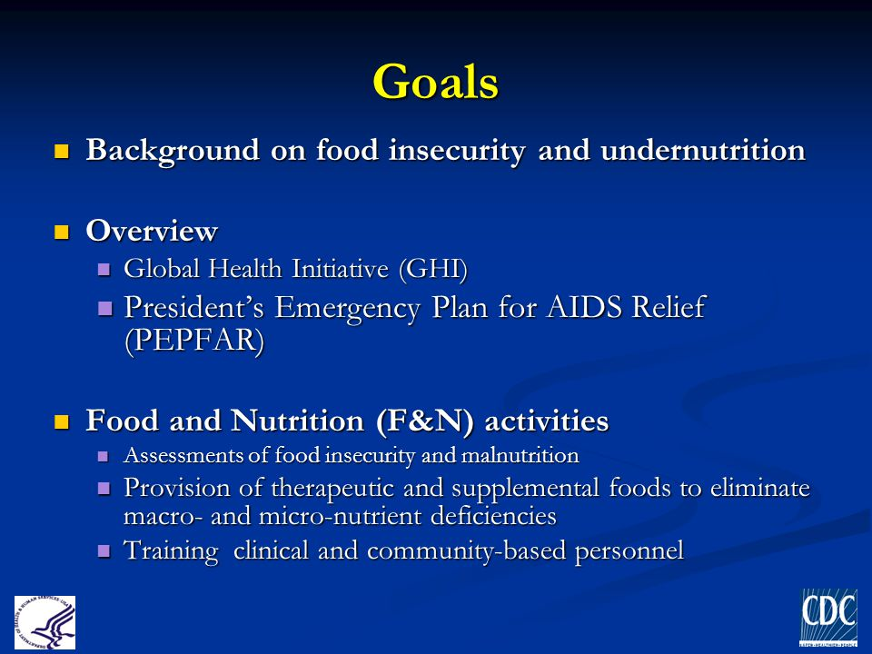 Goals Background on food insecurity and undernutrition Overview