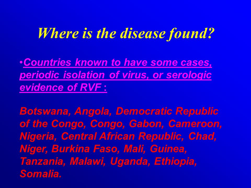 Where is the disease found