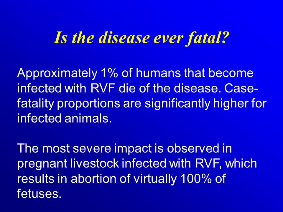 Is the disease ever fatal