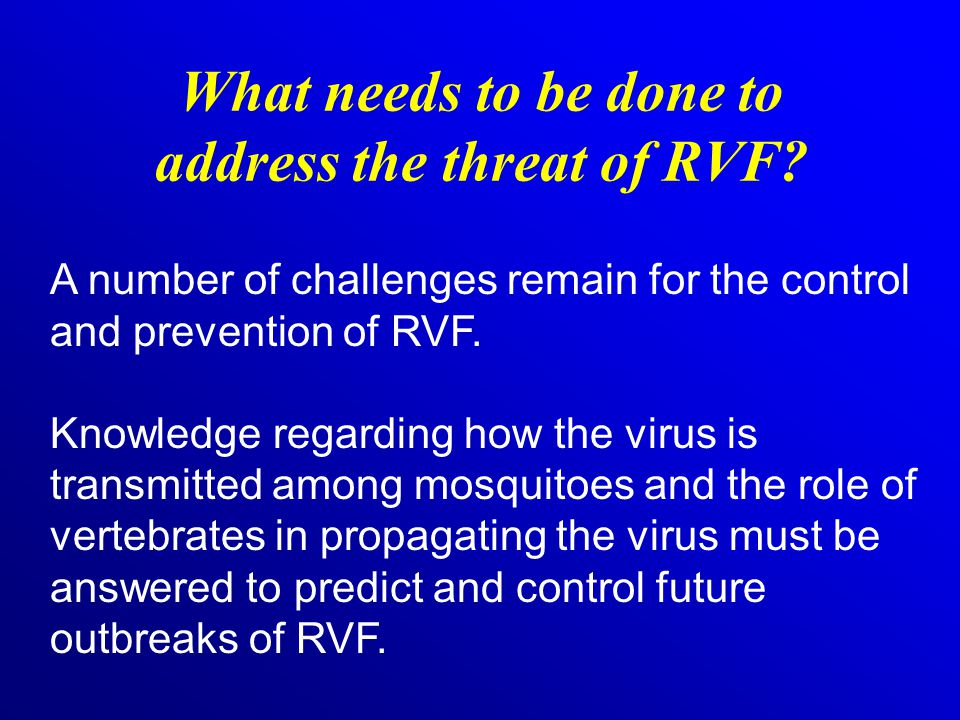 What needs to be done to address the threat of RVF