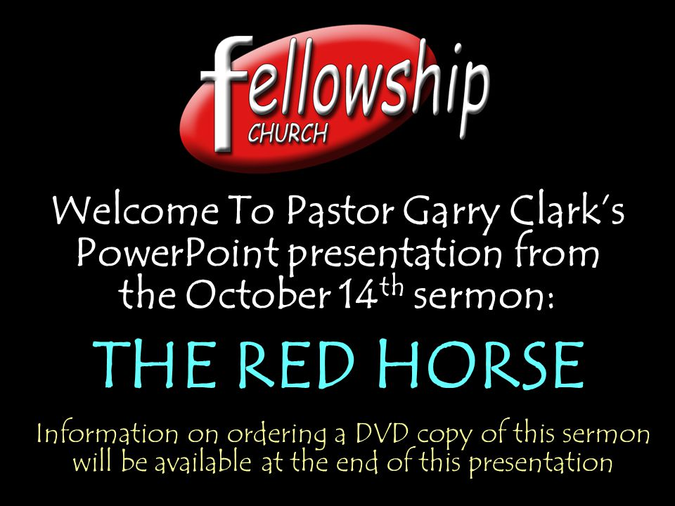 Welcome To Pastor Garry Clark's PowerPoint presentation from the October 14th sermon: