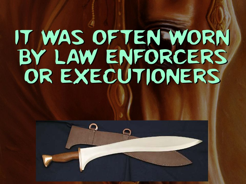 It was often worn by law enforcers or executioners