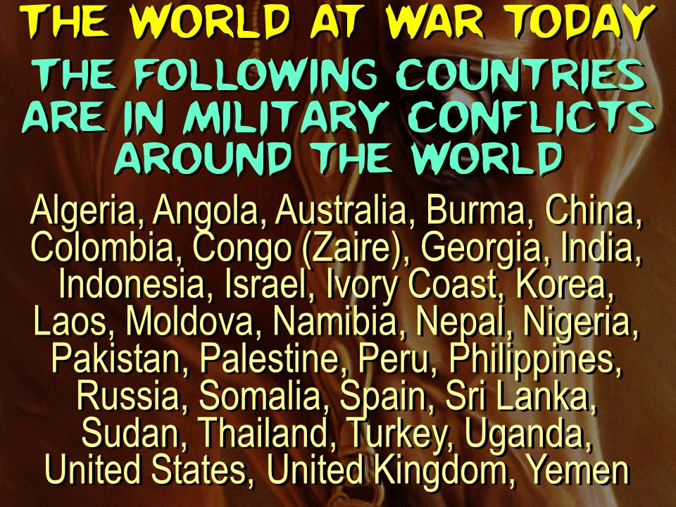 The following countries are in military conflicts around the world