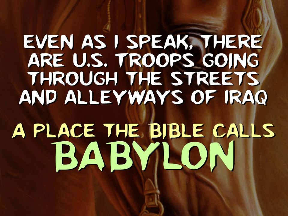 A place the Bible calls BABYLON