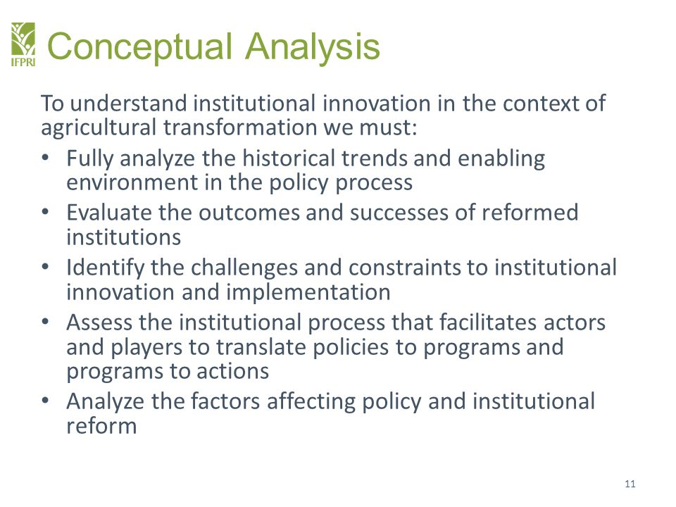 Conceptual Analysis To understand institutional innovation in the context of agricultural transformation we must: