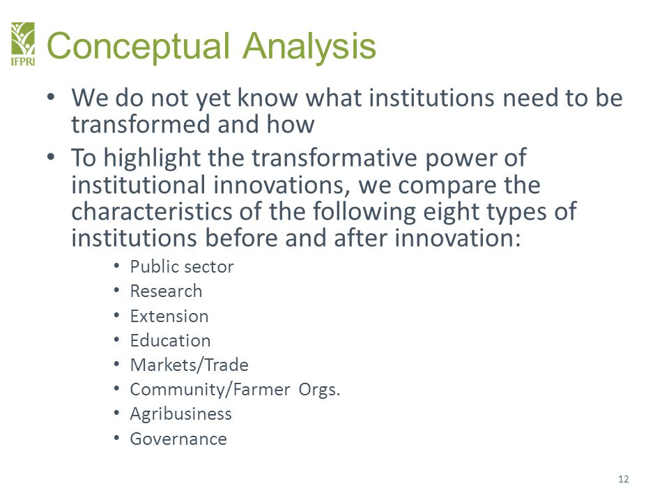 Conceptual Analysis We do not yet know what institutions need to be transformed and how.
