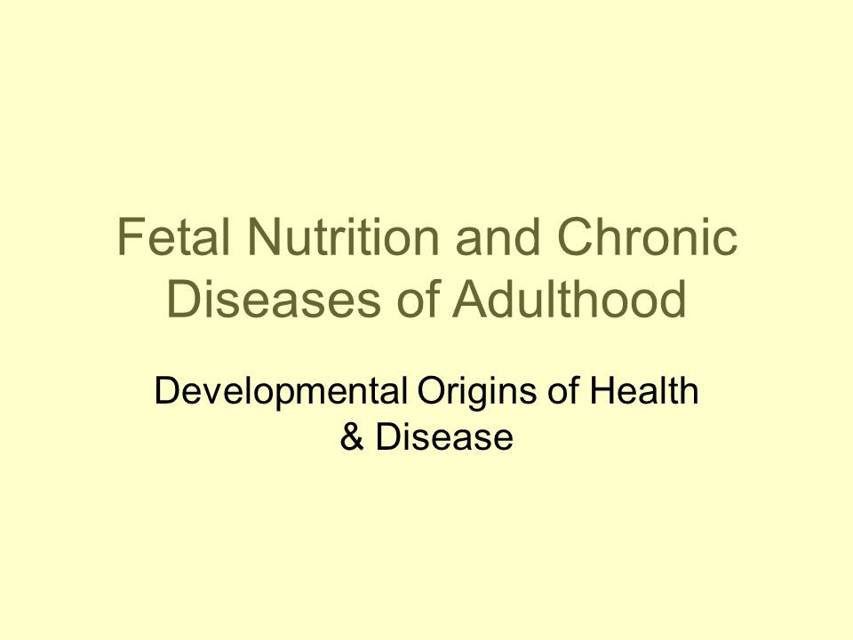 Fetal Nutrition and Chronic Diseases of Adulthood