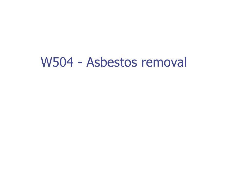W504 - Asbestos removal