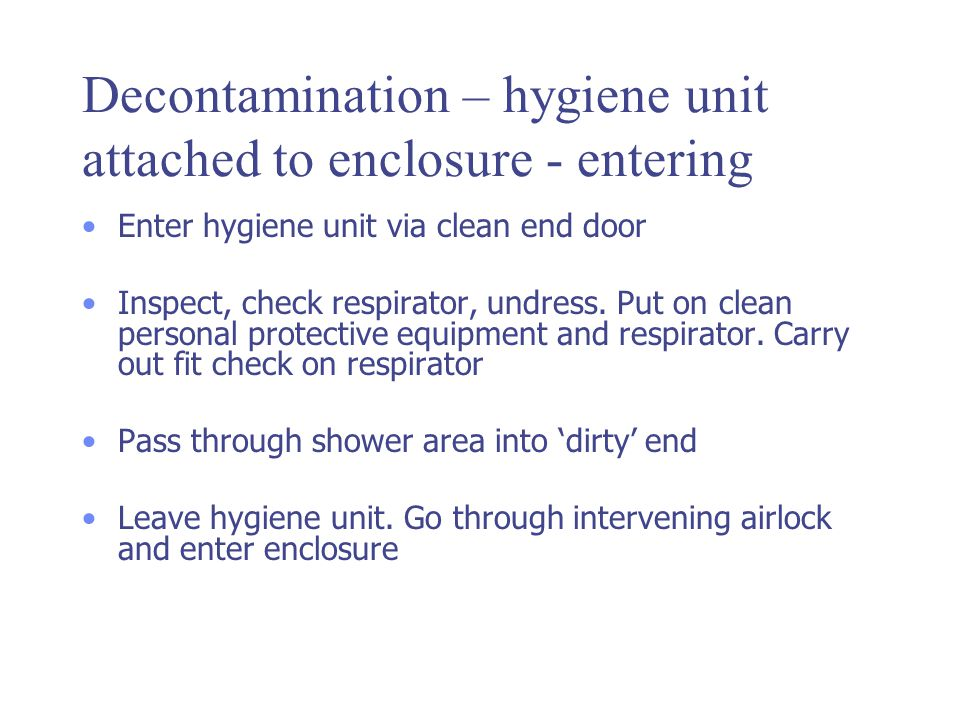 Decontamination – hygiene unit attached to enclosure - entering