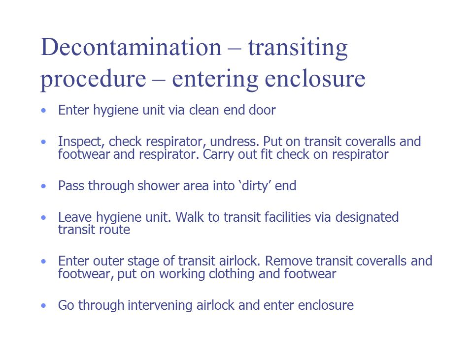 Decontamination – transiting procedure – entering enclosure