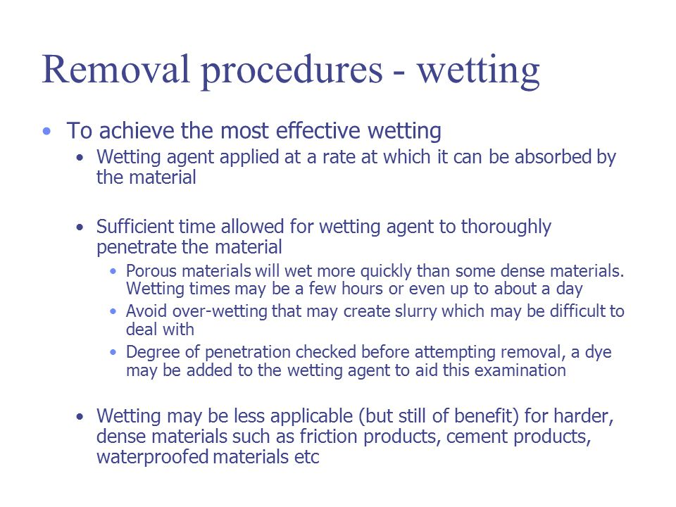 Removal procedures - wetting