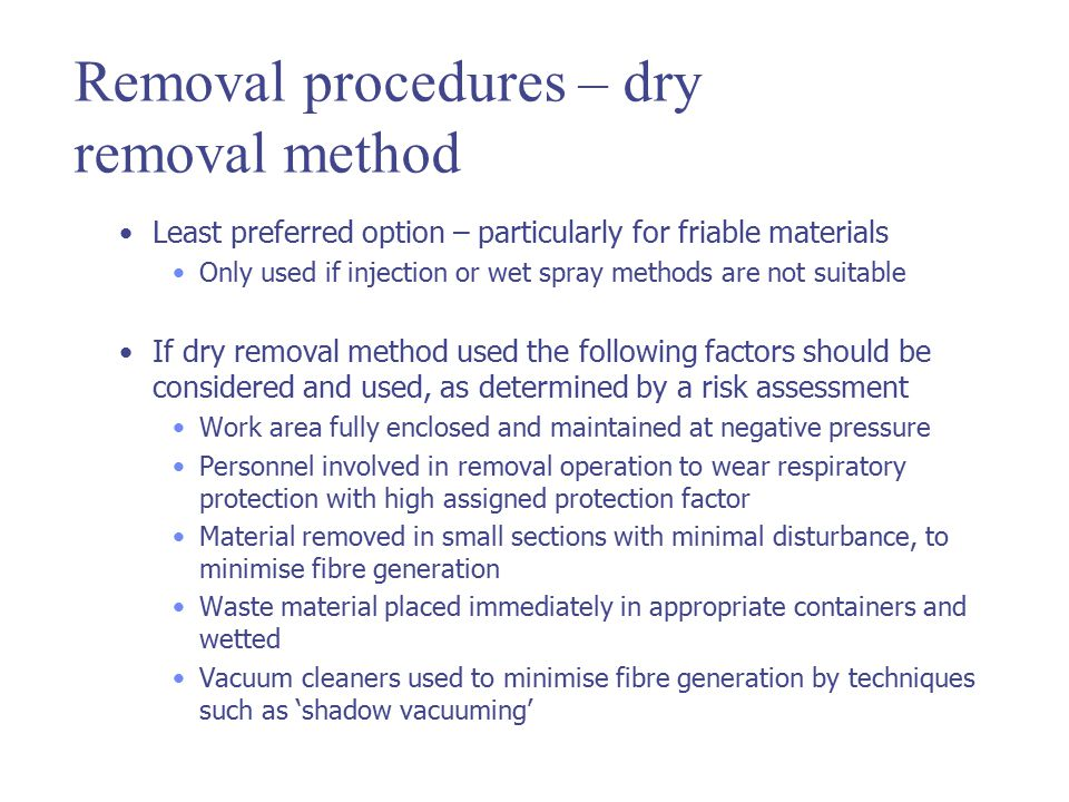 Removal procedures – dry removal method