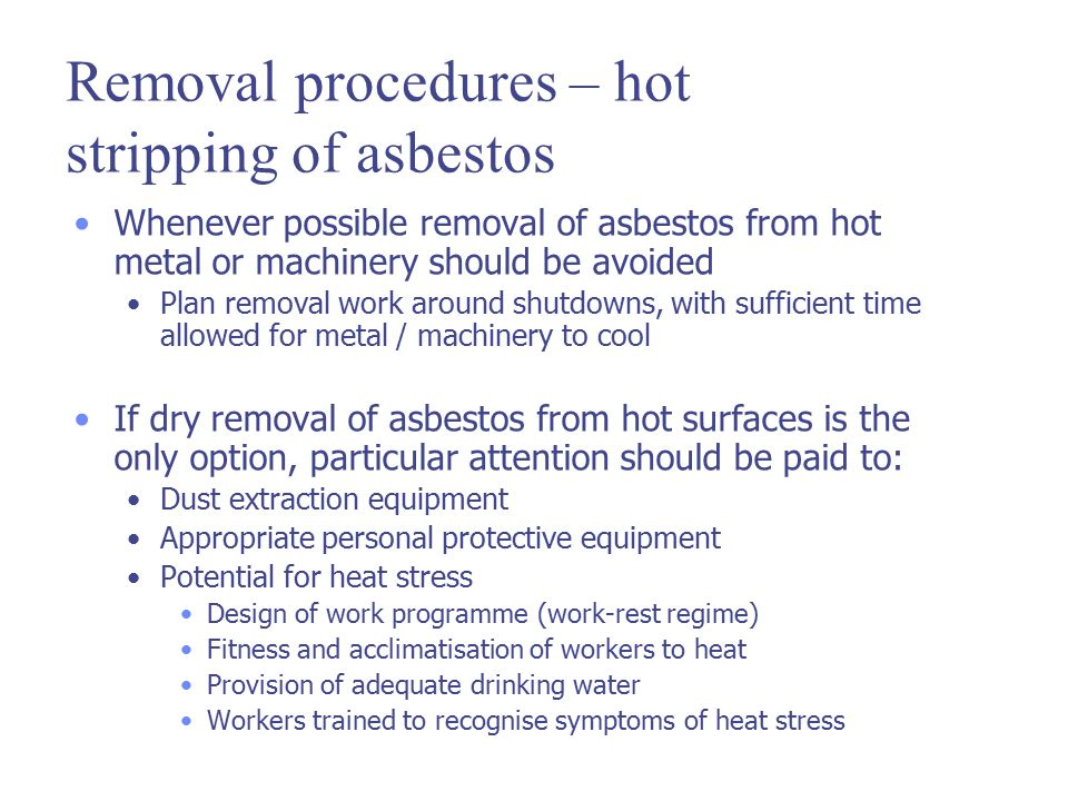 Removal procedures – hot stripping of asbestos