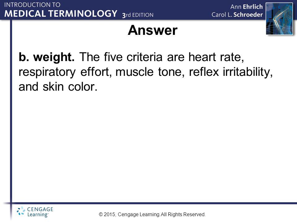 Answer b. weight.