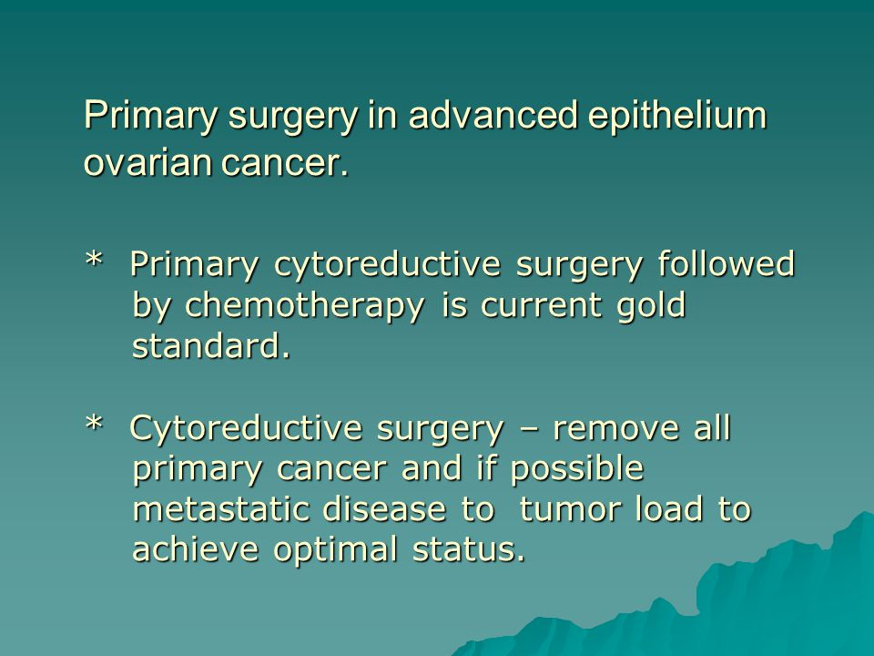 Primary surgery in advanced epithelium ovarian cancer