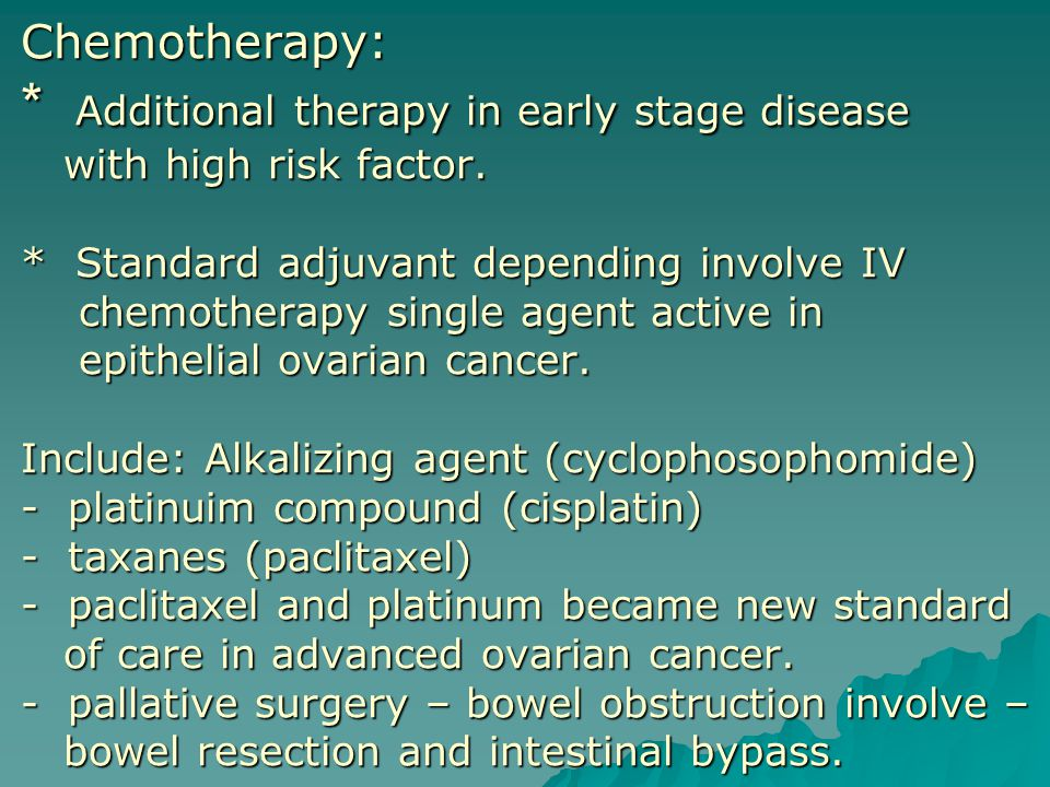 Chemotherapy: * Additional therapy in early stage disease with high risk factor.