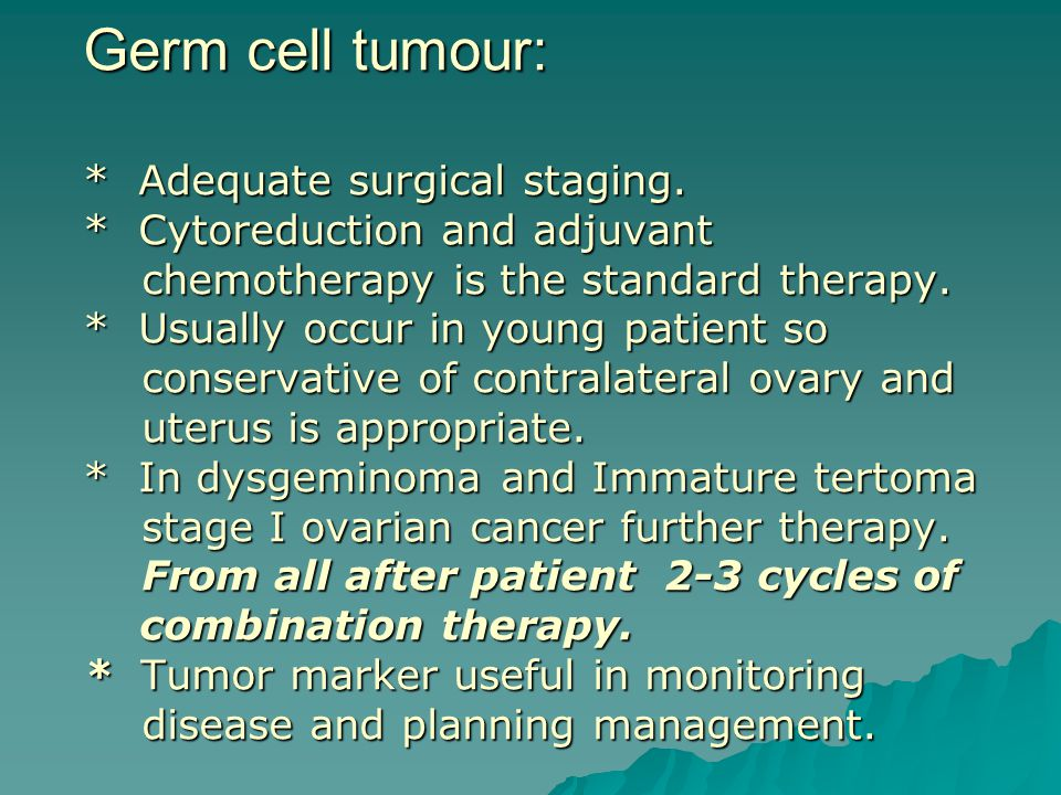 Germ cell tumour:. Adequate surgical staging