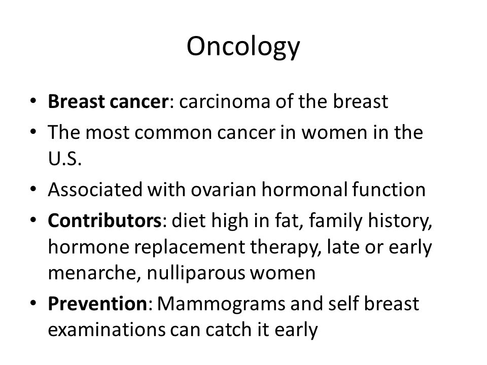 Oncology Breast cancer: carcinoma of the breast