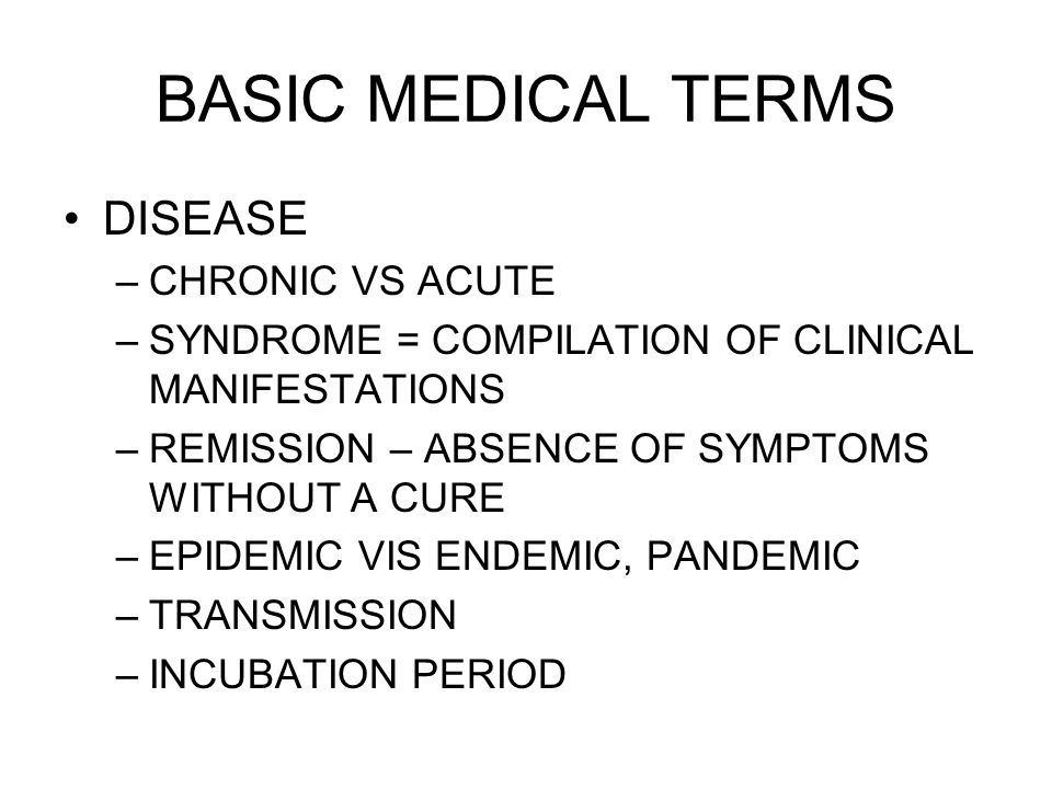 BASIC MEDICAL TERMS DISEASE CHRONIC VS ACUTE
