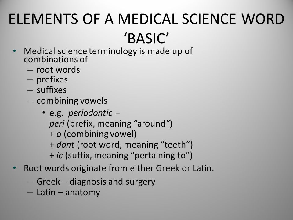 ELEMENTS OF A MEDICAL SCIENCE WORD 'BASIC'