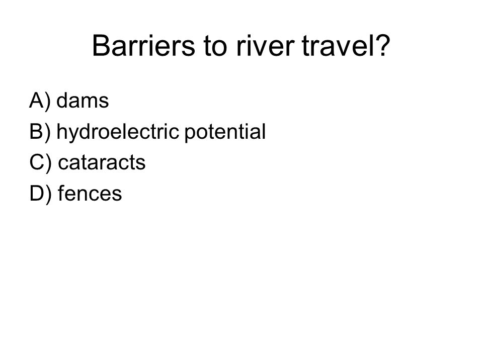 Barriers to river travel