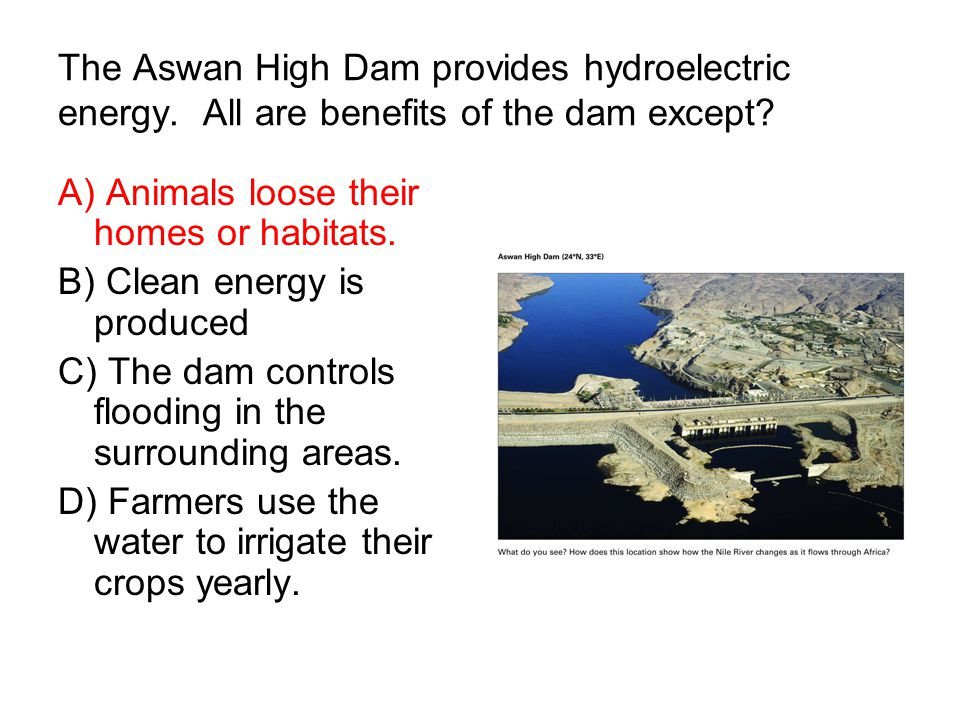 The Aswan High Dam provides hydroelectric energy