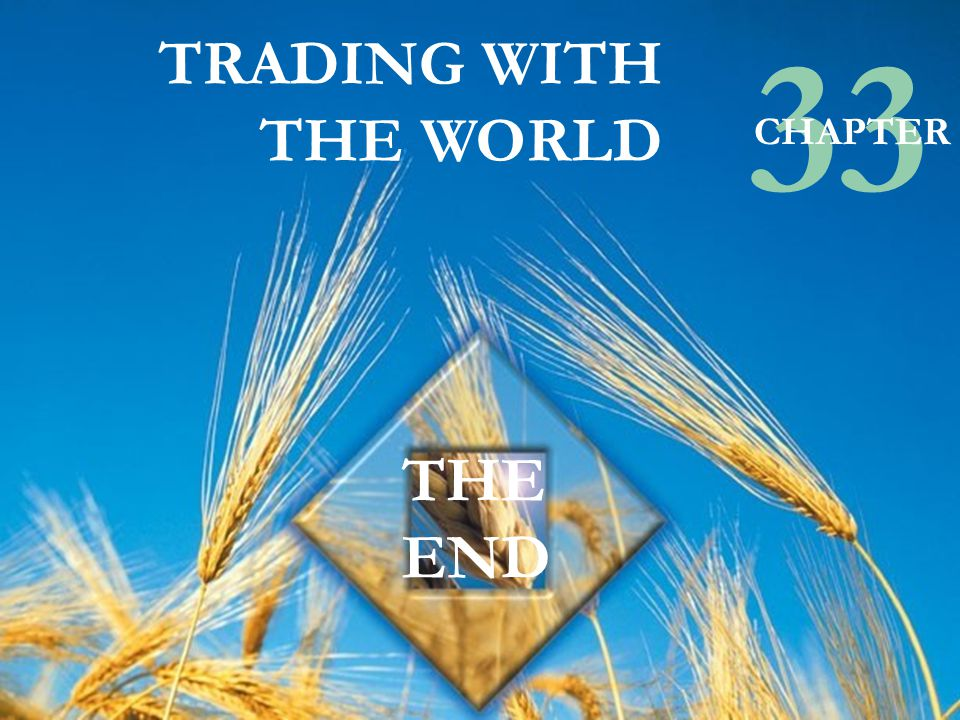 33 TRADING WITH THE WORLD THE END CHAPTER