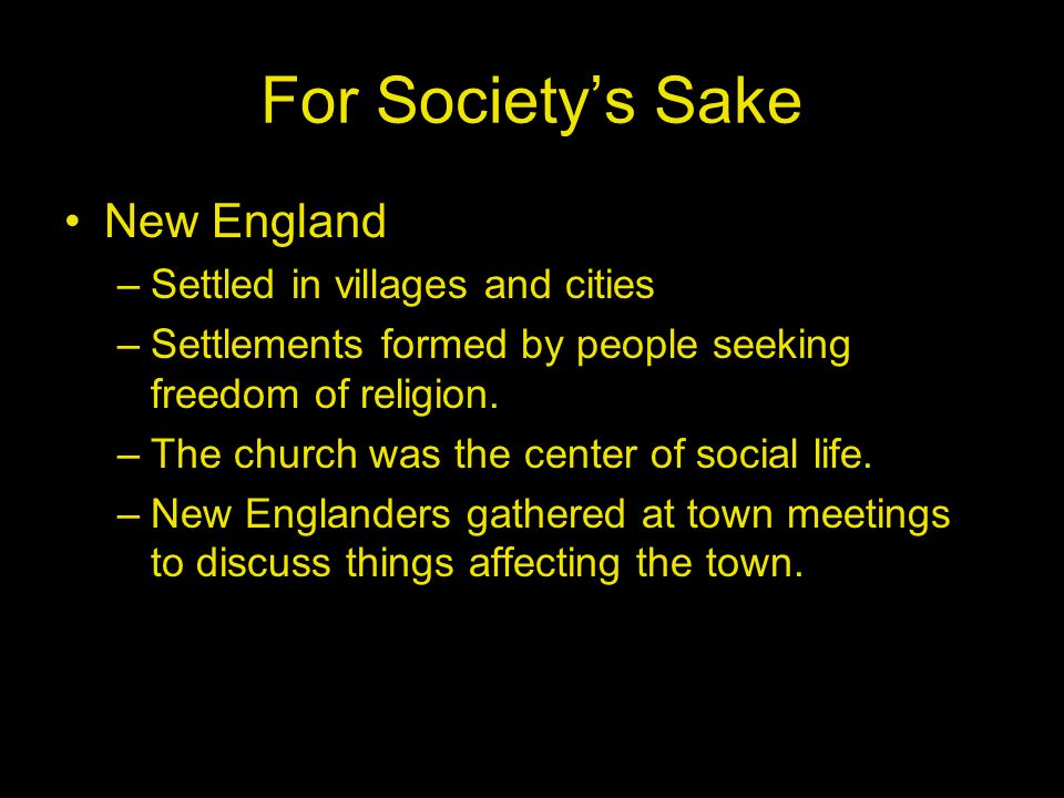 For Society's Sake New England Settled in villages and cities