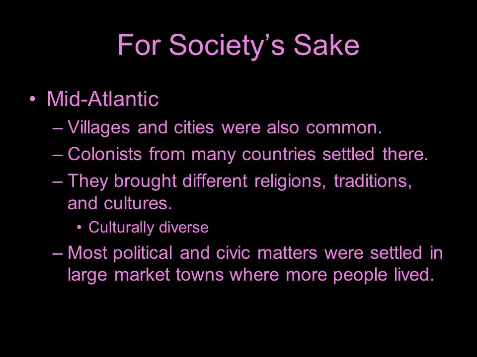 For Society's Sake Mid-Atlantic Villages and cities were also common.