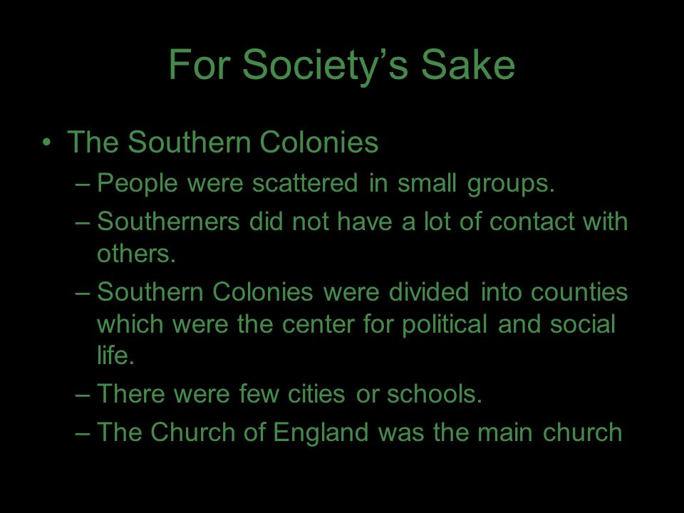 For Society's Sake The Southern Colonies