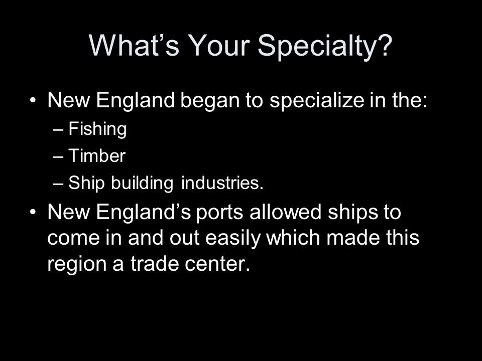 What's Your Specialty New England began to specialize in the: