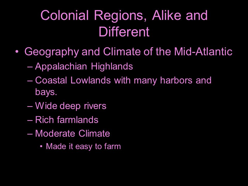 Colonial Regions, Alike and Different