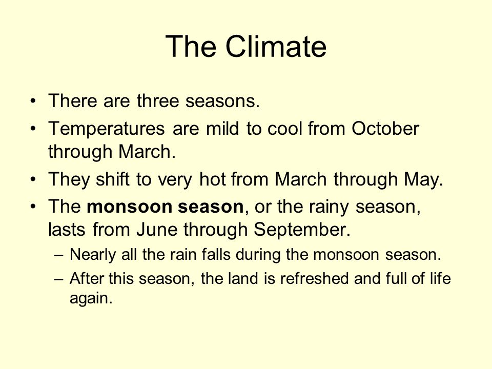 The Climate There are three seasons.
