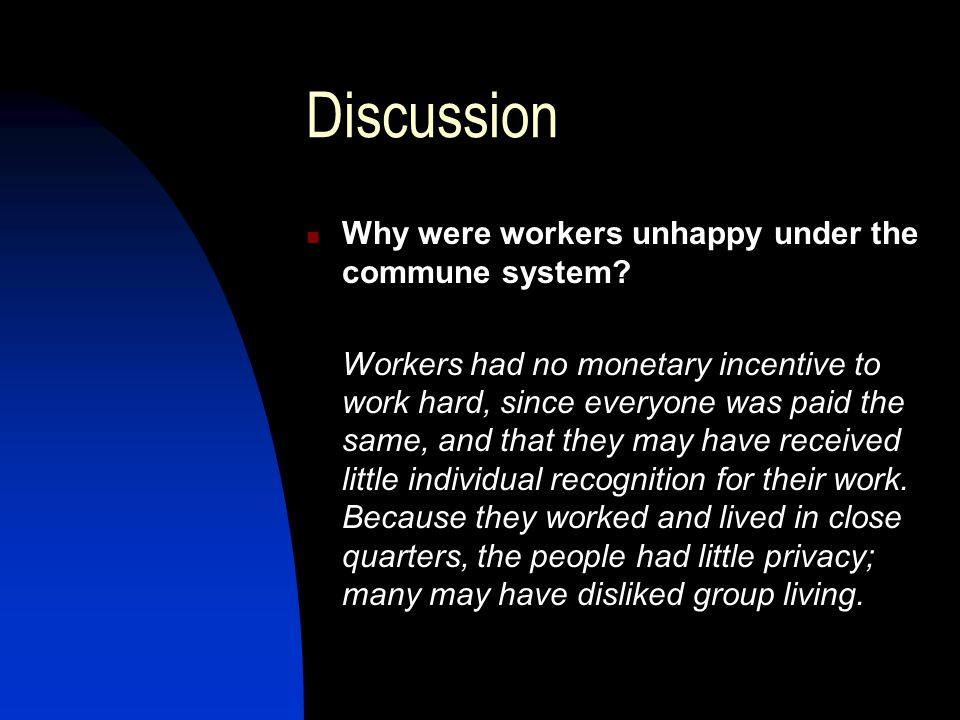 Discussion Why were workers unhappy under the commune system