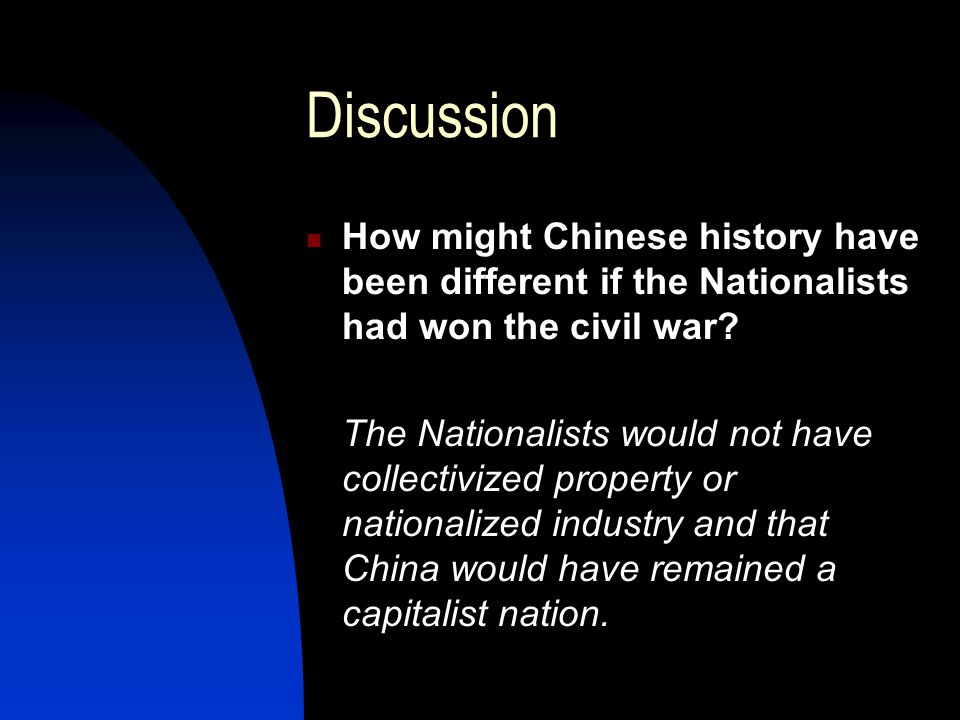 Discussion How might Chinese history have been different if the Nationalists had won the civil war