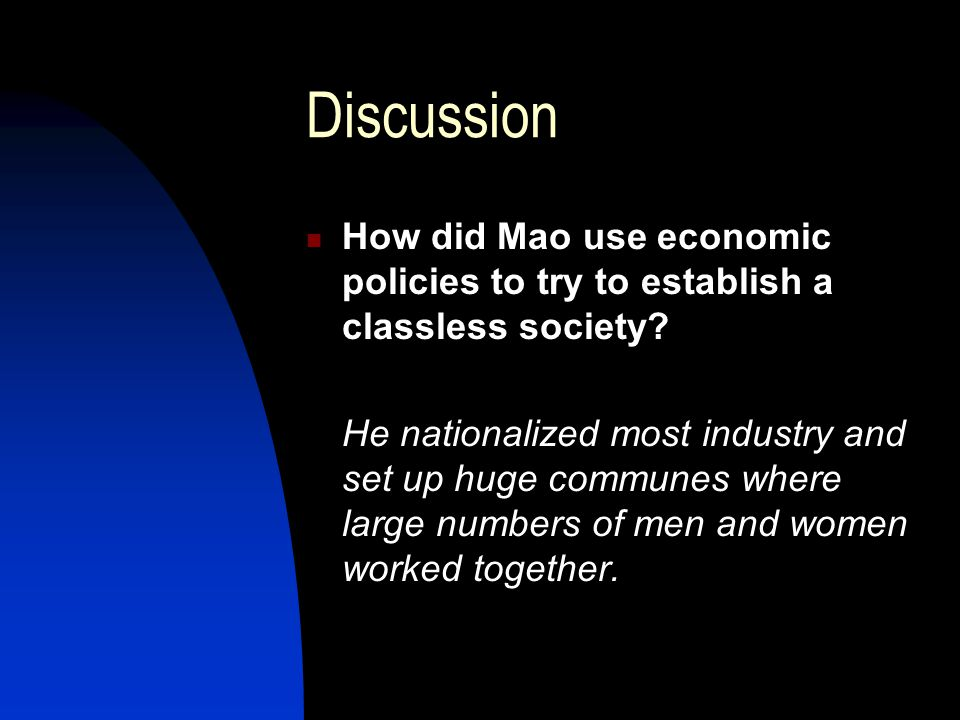 Discussion How did Mao use economic policies to try to establish a classless society