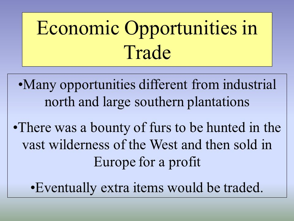 Economic Opportunities in Trade